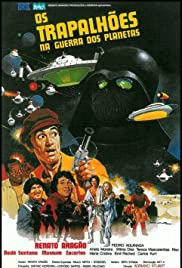 Os Trapalhões na Guerra dos Planetas (1978) Poster - Movie Forum, Cast, Reviews