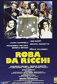 Roba da ricchi(1987) Poster - Movie Forum, Cast, Reviews