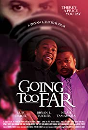 Going Too Far (2017) Poster - Movie Forum, Cast, Reviews