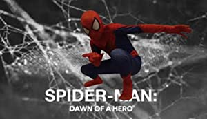 Spider-Man: Dawn of a Hero