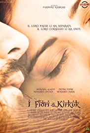 Golakani Kirkuk - The Flowers of Kirkuk (2010) Poster - Movie Forum, Cast, Reviews