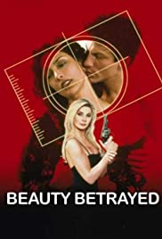 Beauty Betrayed (2002) Poster - Movie Forum, Cast, Reviews