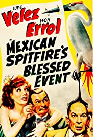 Mexican Spitfire's Blessed Event (1943) Poster - Movie Forum, Cast, Reviews