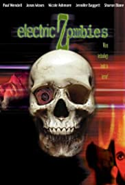 Electric Zombies (2006) Poster - Movie Forum, Cast, Reviews