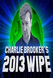 Charlie Brooker's 2013 Wipe(2013) Poster - Movie Forum, Cast, Reviews
