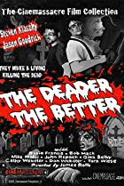 Image of The Deader the Better