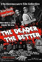 The Deader the Better