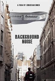 Background Noise 2011 IMDb