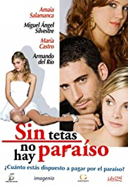 Sin tetas no hay paraíso Poster - TV Show Forum, Cast, Reviews