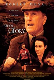 A Shot at Glory (2000) Poster - Movie Forum, Cast, Reviews