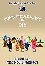 Dumb Movie Ways to Die