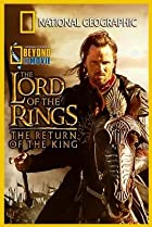 Image of National Geographic: Beyond the Movie - The Lord of the Rings: Return of the King