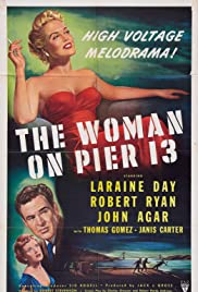 The Woman on Pier 13(1949) Poster - Movie Forum, Cast, Reviews