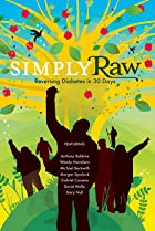 Image of Simply Raw: Reversing Diabetes in 30 Days.