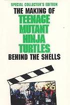 Image of The Making of 'Teenage Mutant Ninja Turtles': Behind the Shells