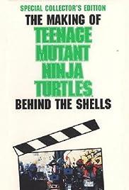 The Making of 'Teenage Mutant Ninja Turtles': Behind the Shells Poster