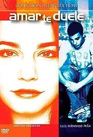 Amar te duele(2002) Poster - Movie Forum, Cast, Reviews
