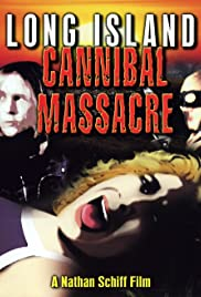 The Long Island Cannibal Massacre Poster