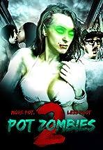 Pot Zombies 2: More Pot, Less Plot
