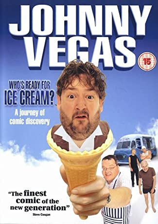 Johnny Vegas: Who's Ready for Ice Cream? (2003)