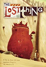 The Lost Thing (2010) Poster - Movie Forum, Cast, Reviews