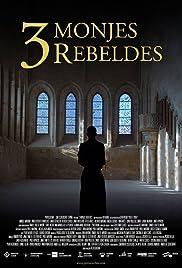 Tres Monjes Rebeldes Poster