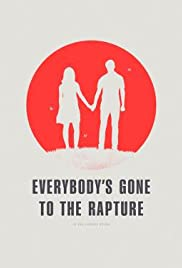Everybody's Gone to the Rapture (2015) Poster - Movie Forum, Cast, Reviews