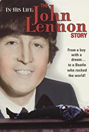 In His Life: The John Lennon Story (2000) Poster - Movie Forum, Cast, Reviews