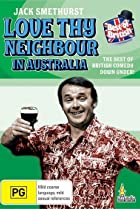 Image of Love Thy Neighbour in Australia