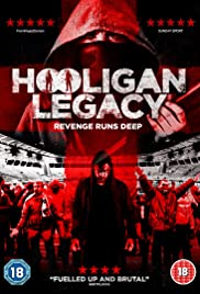 Hooligan Legacy (2016) - IMDb