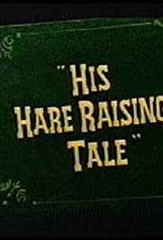His Hare Raising Tale Poster