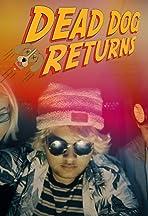 Dead Dog Returns