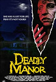 Deadly Manor (1990) Poster - Movie Forum, Cast, Reviews