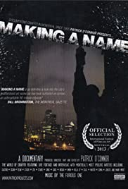 Making a Name (2013) - Documentary.