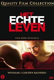 Het echte leven(2008) Poster - Movie Forum, Cast, Reviews
