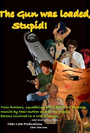 The Gun was Loaded, Stupid! Poster