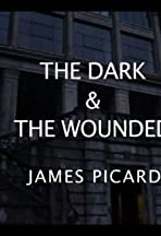 The Dark and the Wounded