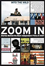 Zoom In: Stories Behind the Best Independent Films of 2007