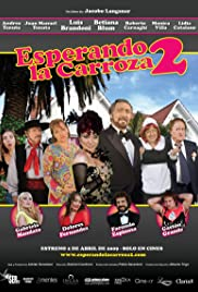 Esperando la carroza 2: Se acabó la fiesta (2009) Poster - Movie Forum, Cast, Reviews