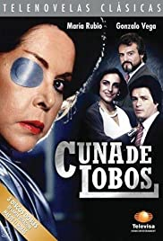 Cuna de lobos Poster - TV Show Forum, Cast, Reviews