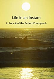 Life in an Instant: In Pursuit of the Perfect Photograph Poster