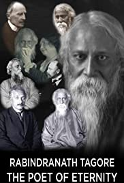 Rabindranath Tagore: The Poet of Eternity Poster