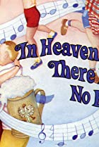Image of In Heaven There Is No Beer?