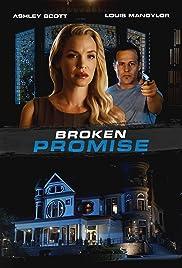 Broken Promise(2016) Poster - Movie Forum, Cast, Reviews