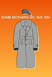 Some Mothers Do 'Ave 'Em Poster - TV Show Forum, Cast, Reviews