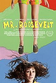 Mr. Roosevelt(2017) Poster - Movie Forum, Cast, Reviews