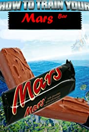 How to Train Your Mars Bar Poster