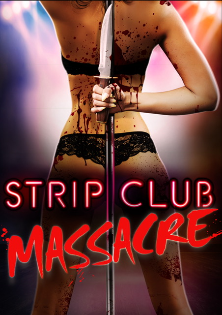 image Strip Club Massacre Watch Full Movie Free Online