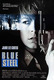 Blue Steel (1990) Poster - Movie Forum, Cast, Reviews