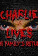 Charlie Lives: The Family's Return